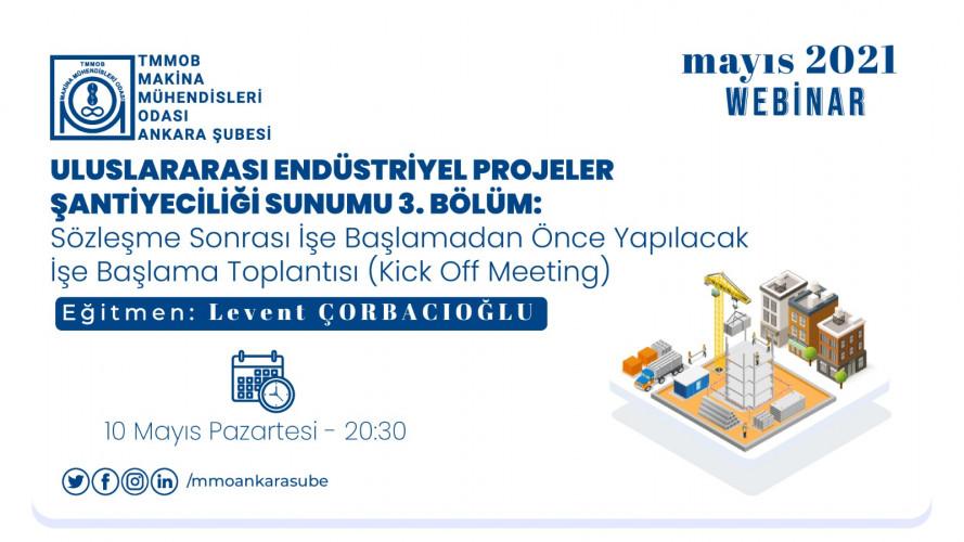 Uluslararası         Endüstriyel Projeler Şantiyeciliği Sunumu 3. Bölüm: Sözleşme sonrası işe  başlamadan önce yapılacak İşe Başlama Toplantısı (Kick Off Meeting)