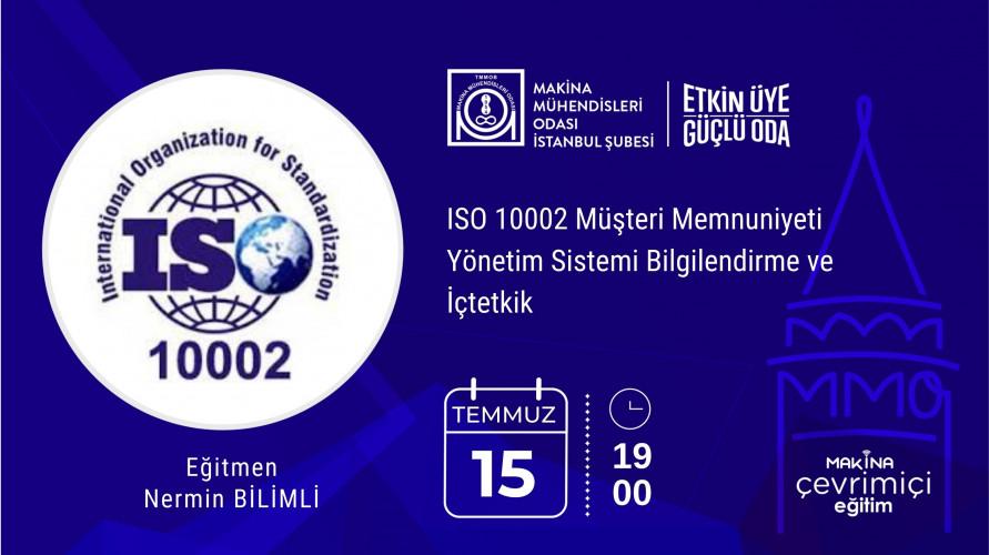 ISO 10002 Müşteri Memnuniyeti Yönetim Sistemi Bilgilendirme ve İçtetkik