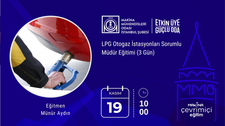 LPG Otogaz İstasyonları Sorumlu Müdür Eğitimi (3 Gün)(Çevrimiçi Eğitim)