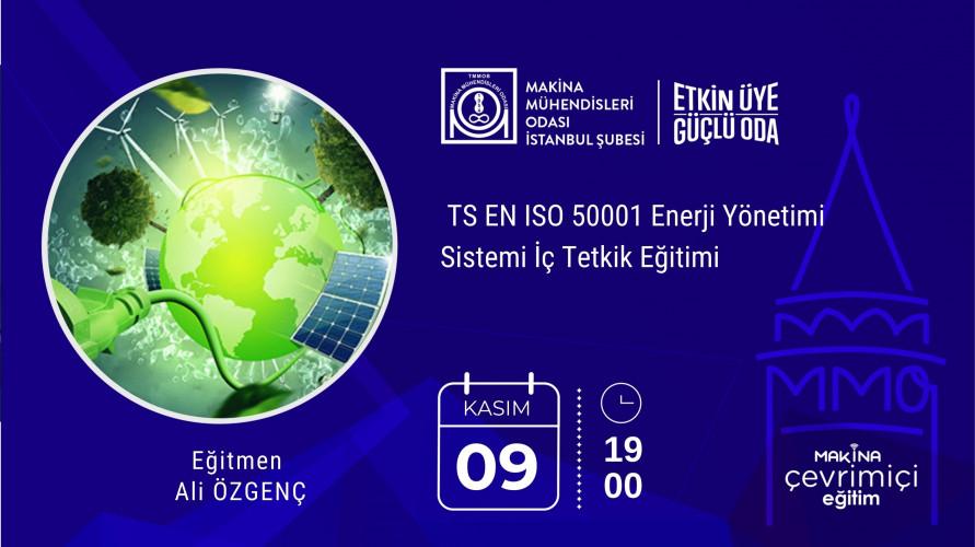 TS EN ISO 50001 Enerji Yönetimi Sistemi İç Tetkik Eğitimi